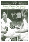 Katun A Twenty-Year Journey With the Maya