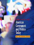 American Government And Politics Today, 2005-2006 Alternate Edition