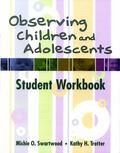 Observing Children and Adolescents Student Workbook