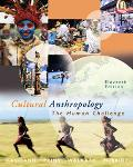 Cultural Anthropology The Human Challenge, Looseleaf With Infotrac