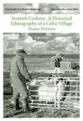 Scottish Crofters A Historical Ethnography of a Celtic Village