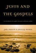 Jesus and the Gospels An Introduction to Gospel Literature and Jesus Studies
