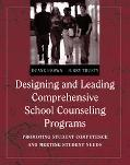 Designing and Leading Comprehensive School Counseling Programs: Promoting Student Competence...