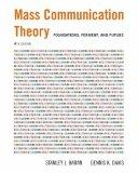 Mass Communication Theory: Foundations, Ferment, and Future (with InfoTrac) (Wadsworth Serie...
