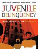 Juvenile Delinquency: Theory, Practice, and Law (with CD-ROM and InfoTrac)