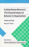 Costing Human Resources The Financial Impact of Behavior in Organizations