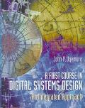 First Course in Digital Systems Design An Integrated Approach