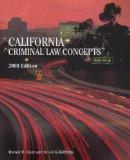 California Criminal Law Concepts, 2008 Edition