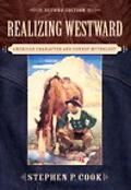 Realizing Westward: American Character and Cowboy Mythology