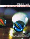 Prentice Hall: Custom Business Resources Operations Management 132, Professor Norm Bedford, ...
