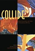 Collide: Styles, Structures, and Ideas in Disciplinary Writing