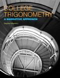 College Trigonometry: A Narrative Approach