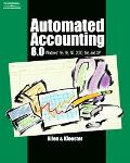 Automated Accounting 8.0 Windows 95, 98, Nt, 2000, Me, and Xp