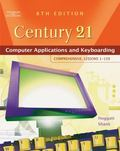 Century 21 Computer Applications And Keyboarding Comprehensive, Lessons 1-150
