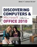 Discovering Computers and Microsoft Office 2010 - A Fundamental Combined Approach