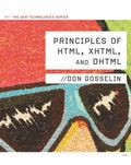 Principles of HTML, XHTML, and DHTML: The Web Technologies Series