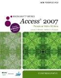 New Perspectives on Microsoft Office Access 2007, Comprehensive, Premium Video Edition (New ...