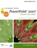 New Perspectives on Microsoft Office PowerPoint 2007, Comprehensive, Premium Video Edition (...