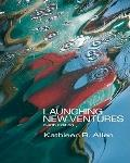 Launching New Ventures : An Entrepreneurial Approach (with Management CourseMate with eBook ...