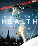 Cengage Advantage Series, An Invitation to Health: Choosing to Change (
