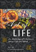 Art of Life An Anthology of Literature About Life and Work