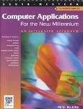Computer Applications for the New Millennium An Integrated Approach