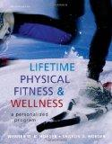 Lifetime Physical Fitness and Wellness: A Personalized Program (Available Titles Cengagenow)
