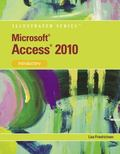 Microsoft Office Access 2010 : Illustrated Introductory