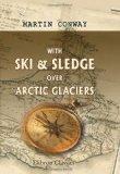 With Ski & Sledge over Arctic Glaciers