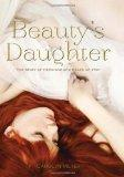 Beauty's Daughter : The Story of Hermione and Helen of Troy