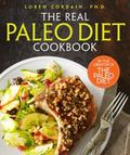 Real Paleo Diet Cookbook : 250 All-New Recipes from the Paleo Expert