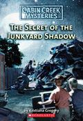 The Secret Of The Junkyard Shadow (Cabin Creek Mysteries Series #6)