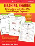 Teaching Reading: Differentiated Instruction With Leveled Graphic Organizers: 40+ Reproducib...