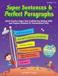 Super Sentences & Perfect Paragraphs: Quick Practice Pages That Scaffold Key Writing Skills ...