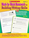 Week-by-Week Homework for Building Writing Skills: 30 Reproducible, Take-Home Sheets With Sh...