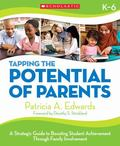 Tapping the Potential of Parents: A Strategic Guide to Boosting Student Achievement through ...