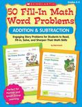 50 Fill-in Math Word Problems: Addition & Subtraction: Engaging Story Problems for Students ...