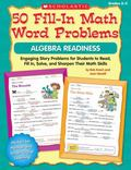 50 Fill-in Math Word Problems: Algebra Readiness: Engaging Story Problems for Students to Re...