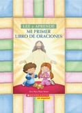 Mi Primer Libro De Oraciones (My First Read And Learn Book Of Prayers)