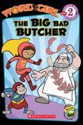 Big Bad Butcher (Word Girl Reader Series #1)
