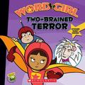 Two-brained Terror (Word Girl Series #2)