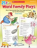 25 Fun Word Family Plays : Short Reproducible Plays That Target and Teach the Top Word Families