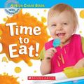 Time To Eat (A High Chair Book)
