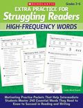 Extra Practice for Struggling Readers: High-Frequency Words: Motivating Practice Packets Tha...
