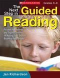 The Next Step in Guided Reading: Focused Assessments and Targeted Lessons for Helping Every ...