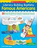 Literacy-Building Booklets: Famous Americans: 25 Reproducible Booklets That Teach About Impo...