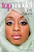 America's Next Top Model: Novel #2: Eye Candy