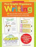 First Graphic Organizers: Writing: 30 Reproducible Graphic Organizers That Build Essential E...