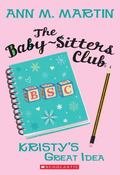 Kristy's Great Idea (The Babysitters Club)
