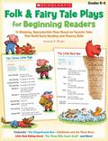 Folk & Fairy Tale Plays for Beginning Readers: 14 Easy, Read-Aloud Plays Based on Favorite T...